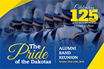 [Brookings, SD] : The Pride of the Dakotas Alumni Band Reunion